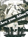Are you Alice?你是爱丽丝?